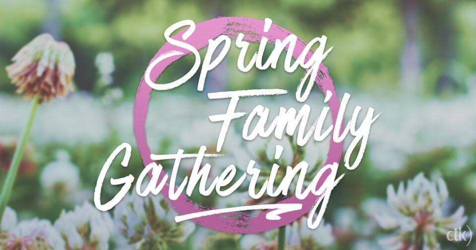 Spring Family Gathering