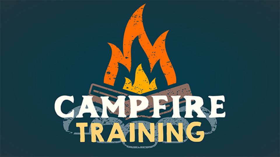 Campfire Training