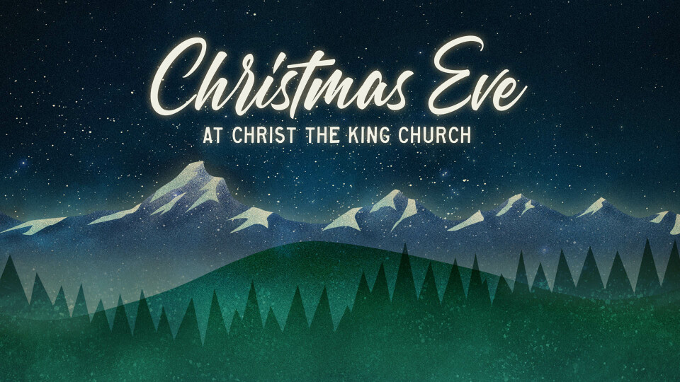 Christmas Eve at Christ the King Church (CTK) | CTK | Christ the