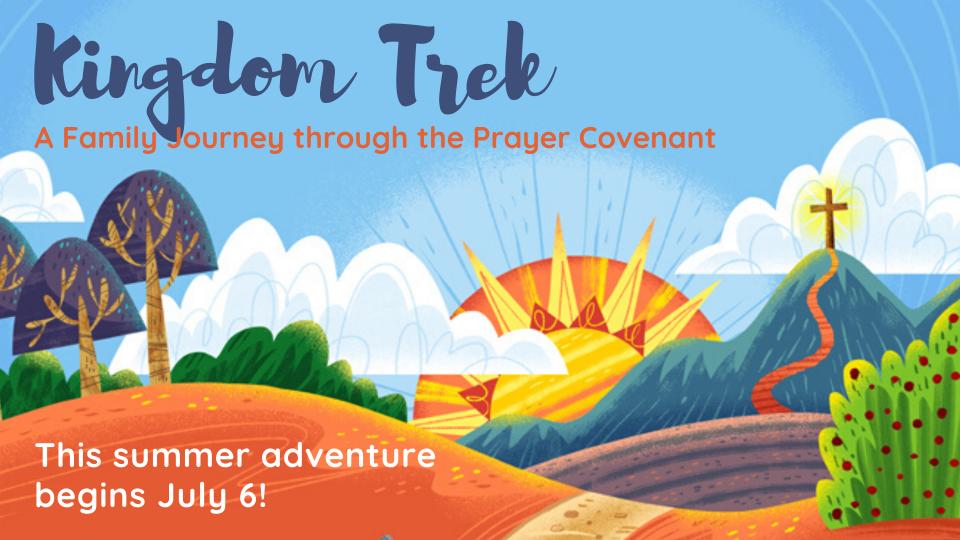 Kingdom Trek: A Family Journey through the Prayer Covenant